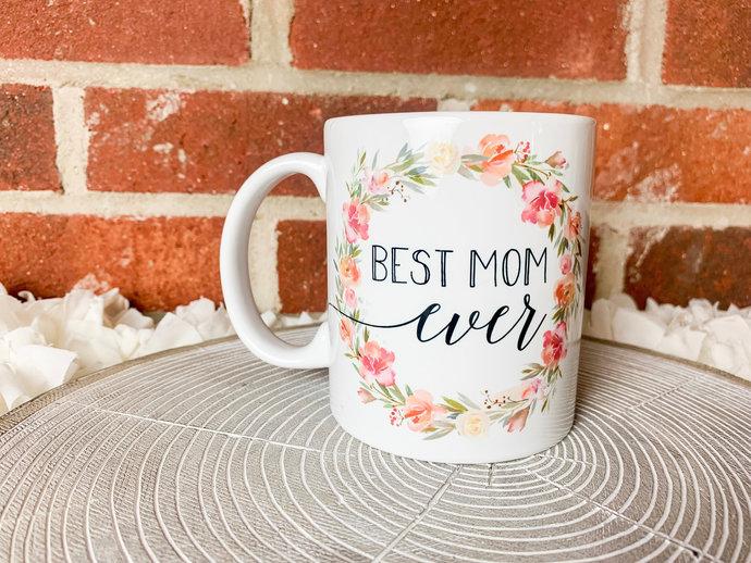 Best Mom Ever Coffee Mug Mothers Day Coffee Mug best mom ever gift for mom