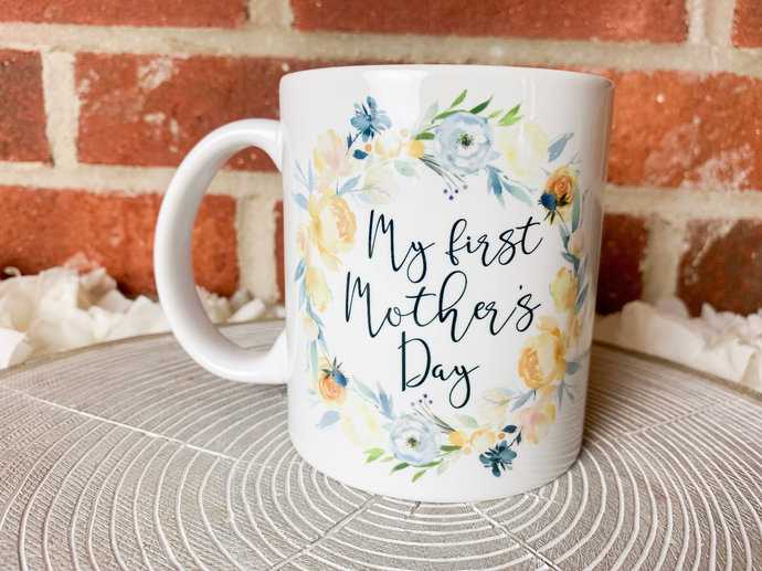 My First Mother's Day Coffee Mug Mothers Day Gift Gift for new mom new mommy