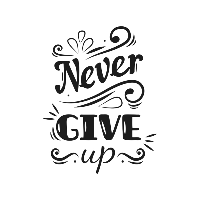 Never Give Up Graphics SVG Dxf EPS Png Cdr Ai Pdf Vector Art Clipart instant