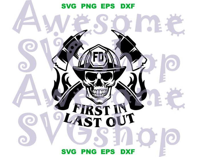 Firefighter Skull First In Last Out SVG Silhouette printable Fireman birthday