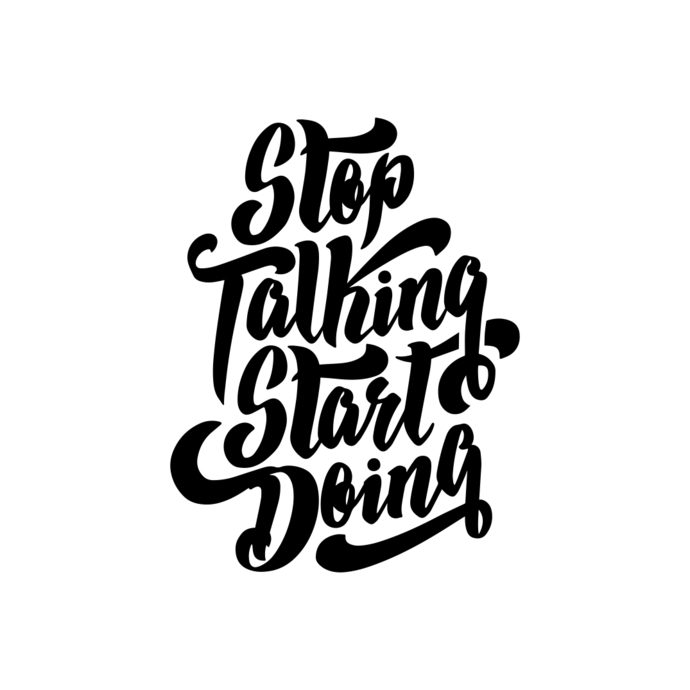 Stop talking start doing quote Graphics SVG Dxf EPS Png Cdr Ai Pdf Vector Art