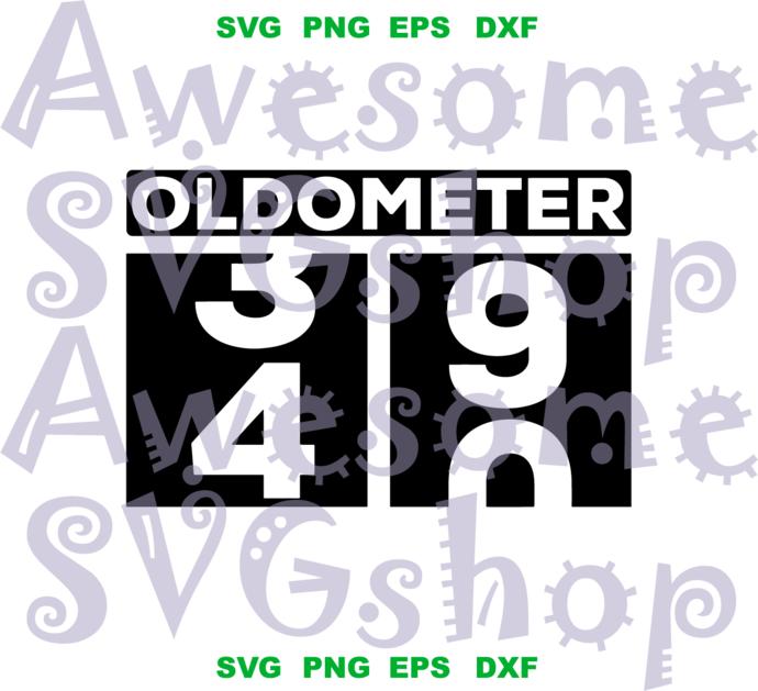 Oldometer svg 40th Birthday Funny saying shirt 50th 40 year old Birthday Older