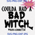You Coulda Had A Bad Witch Svg Eps Png Pdf Cut File, Halloween Svg, Sanderson