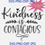 Kindness Is Contagious Svg Png Cut File, Teacher Svg, Be Kind Svg, Cameo Cricut,