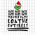 Hate double hate loathe entirely, grinch, grinch svg, the grinch, grinch face