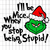 I'll be nice when you stop being stupid, grinch, grinch svg, the grinch, grinch