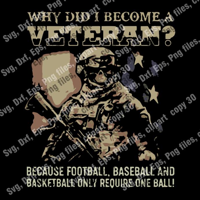 Why Did I Become A Veteran SVG, Veteran SVG, Veteran Instant Download,