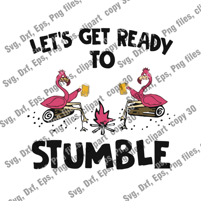 Let's Get Ready To Stumble Flamingo Camping SVG, Camping Instant Download,