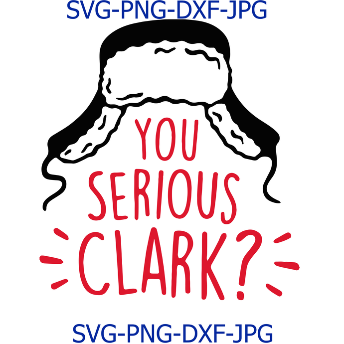 You Serious Clark SVG Design, Christmas svg quotes, Holiday svg, Christmas