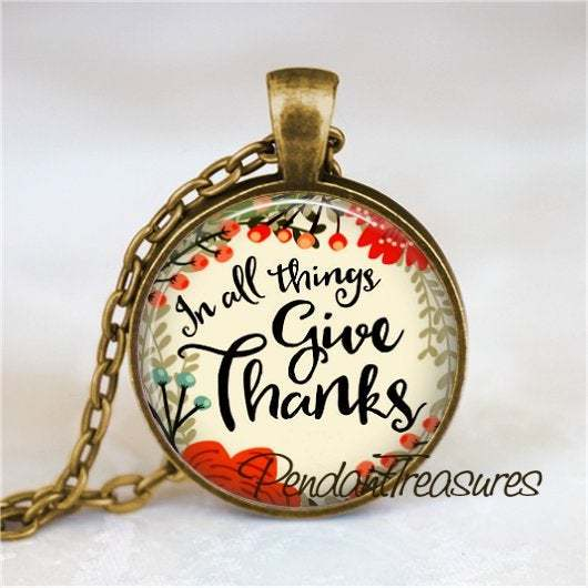 In All Things Give Thanks Pendant, Bible Scripture Necklace, Thanksgiving
