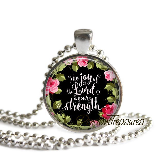 The Joy Of The Lord Is Your Strength Pendant, Bible Scripture Necklace,