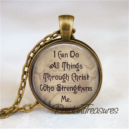 I Can Do All Things Through Christ Who Strengthens Me,  Pendant, Bible Scripture