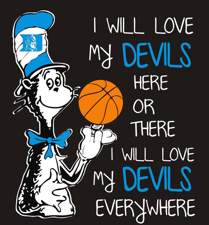 Cat in the hat, I will love my Blue Devils here or there I will love my Blue