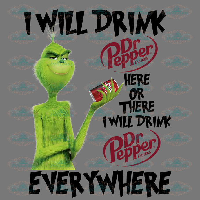 I will drink pepper here or there, I will drink pepper anywhere,grinch, grinch