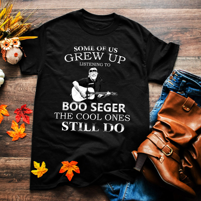 Some of us grew up listening to boo seger the cool ones still do, seger,