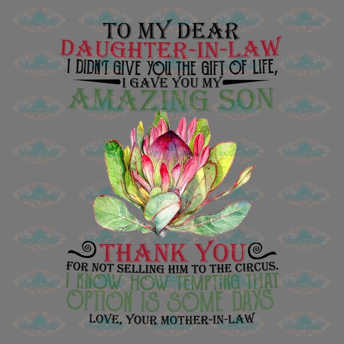 To my dear daughter in law, I didn't give you the gift of life, I gave you my