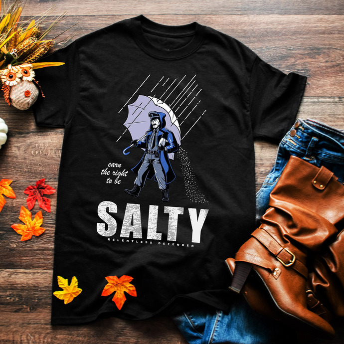 Carn the right to be, salty, relentless defender, man, man shirt, salty man,png