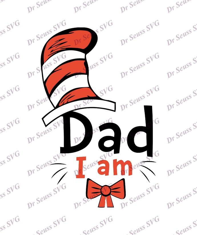 Dr Seuss Cat in The Hat I am Dad SVG 1, svg, dxf, Cricut, Silhouette Cut File,
