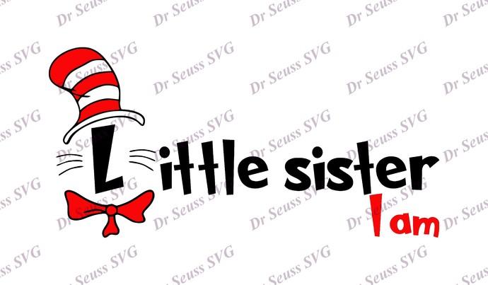 Dr Seuss Cat in The Hat I am Little Sister SVG, svg, dxf, Cricut, Silhouette Cut