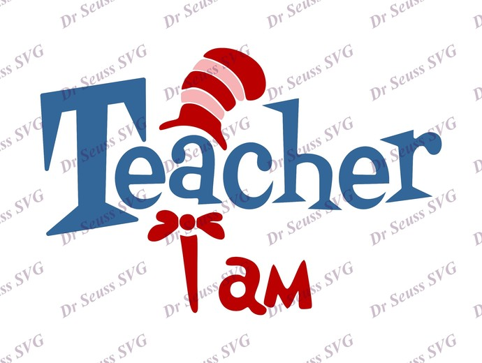 Dr Seuss Cat in The Hat I am Teacher SVG 3, svg, dxf, Cricut, Silhouette Cut