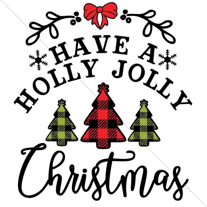 Have a Holly Jolly Christmas svg Buffalo Plaid svg Christmas svg Christmas Shirt
