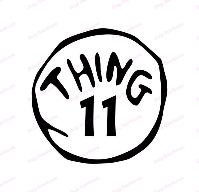 Dr Seuss Thing Eleven SVG, svg, dxf, Cricut, Silhouette Cut File, Instant