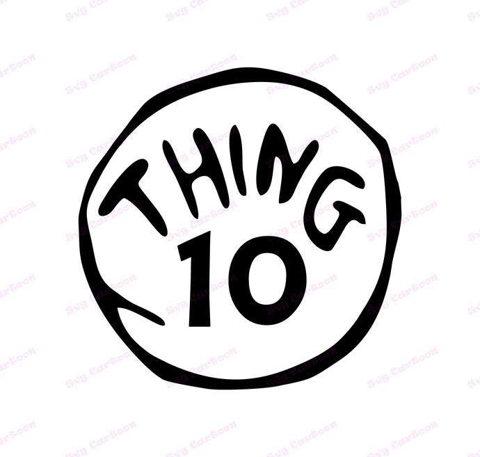 Dr Seuss Thing Ten SVG, svg, dxf, Cricut, Silhouette Cut File, Instant Download
