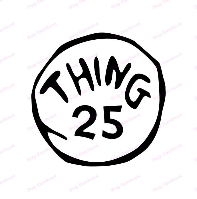 Dr Seuss Thing Twenty Five SVG, svg, dxf, Cricut, Silhouette Cut File, Instant