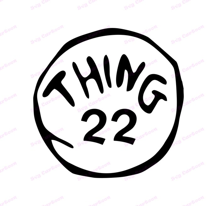 Dr Seuss Thing Twenty Two SVG, svg, dxf, Cricut, Silhouette Cut File, Instant
