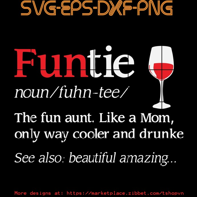 Funtie Noun , the fun aunt , like a mom only way ... SVG PNG EPS DXF  Cricut