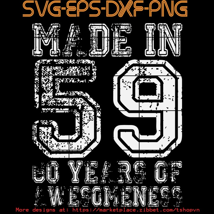 Made in 59 60 years of awesomeness   SVG PNG EPS DXF  Cricut Files, Silhouette,