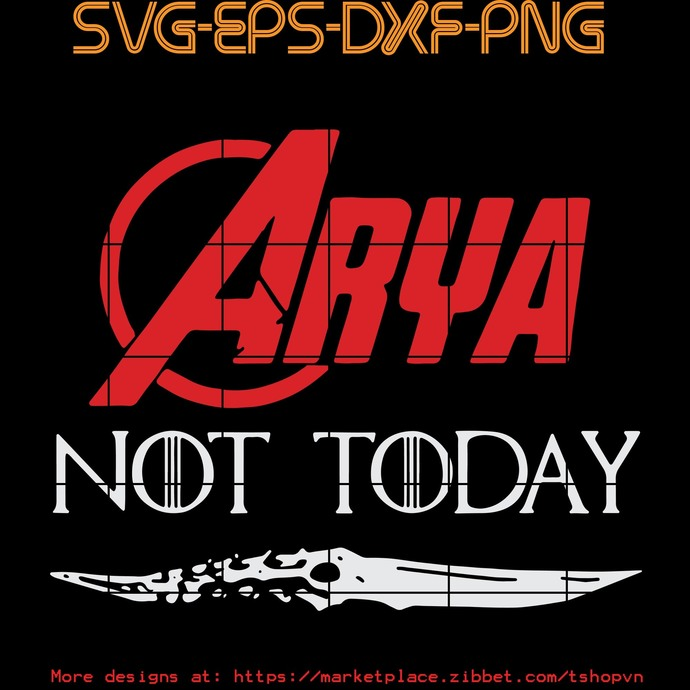Arya Not Today  SVG PNG EPS DXF  Cricut Files, Silhouette, Sublimation