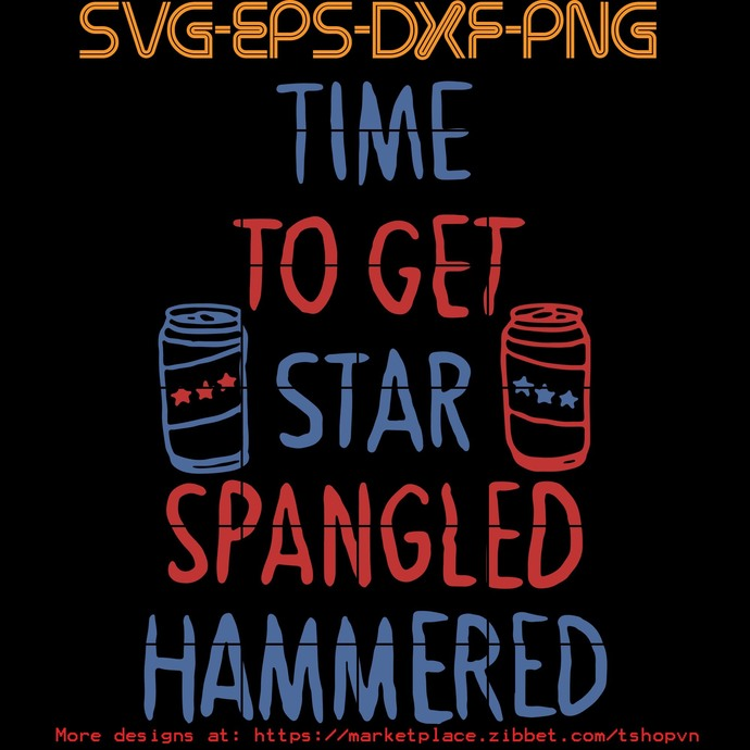Time to get star Spangled hammered   SVG PNG EPS DXF  Cricut Files, Silhouette,