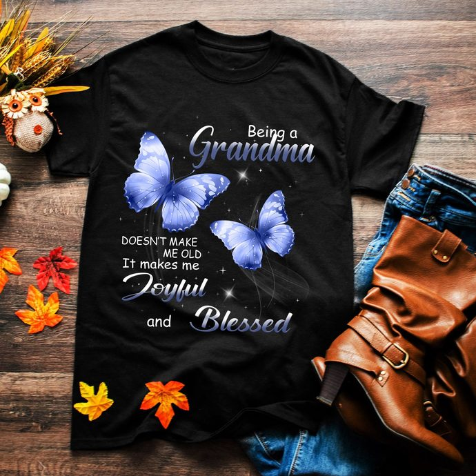 Being a grandma, Doesn't make me old, it makes me joyful and blessed, grandma,