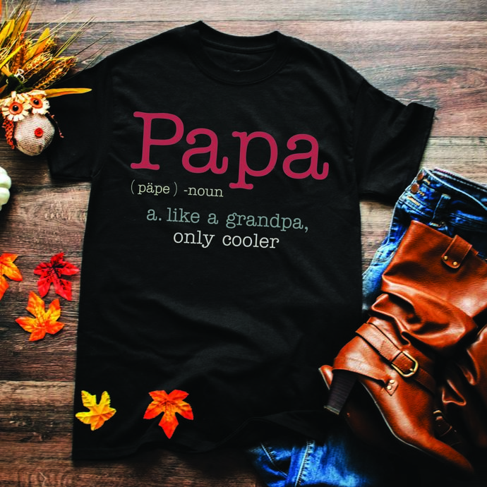 Papa, like a grandpa, only cooler, like a regular, grandpa only cooler, new