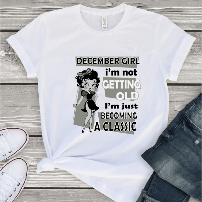 December girl I'm not getting old I'm just becoming a classic,birthday svg,