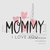 Mommy I love you Graphics SVG Dxf EPS Png Cdr Ai Pdf Vector Art Clipart instant