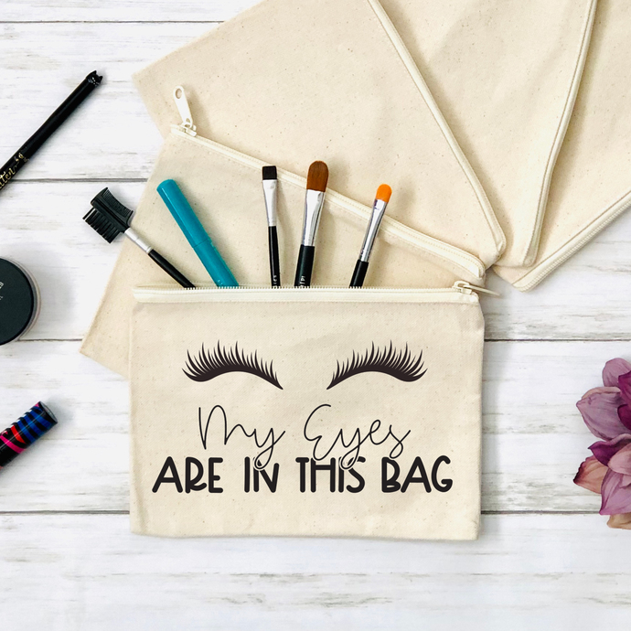 My Eyes Are In This Bag Cosmetics Pouch, Canvas Zippered Pouch