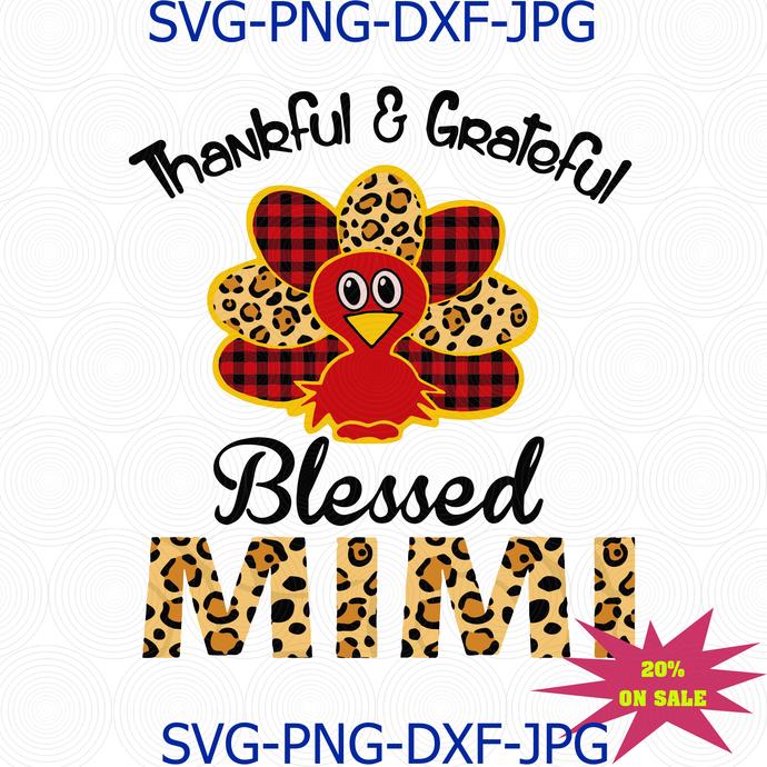 Thankful & grateful blessed mimi, thanksgiving, thanksgiving svg, turkey svg,