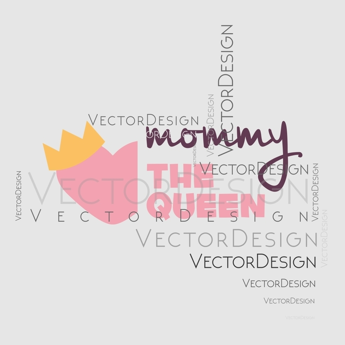 Mommy the queen Graphics SVG Dxf EPS Png Cdr Ai Pdf Vector Art Clipart instant