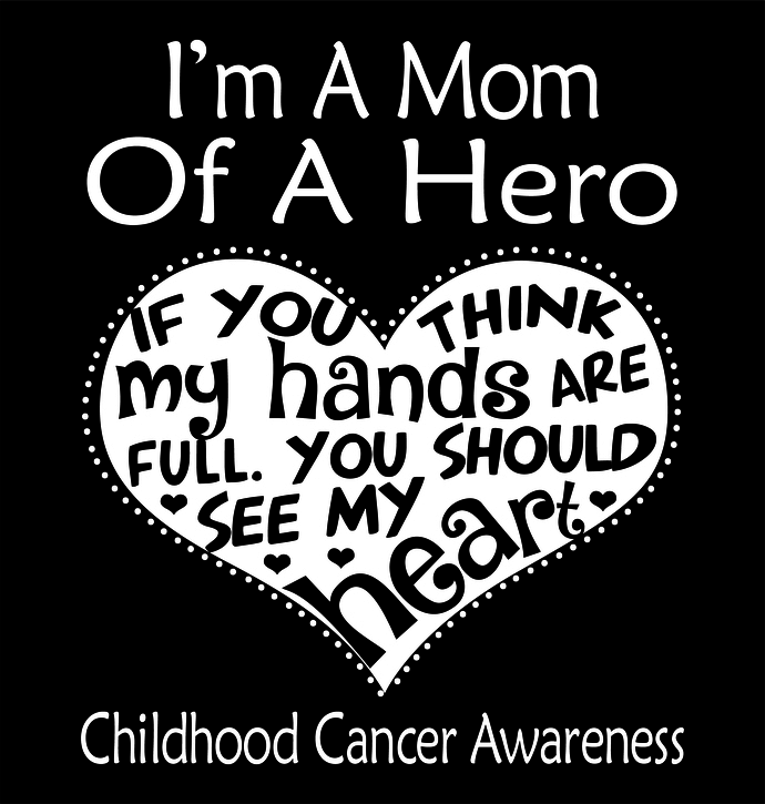 I'm a Mom of a hero, If you think my hands are full you should see my heart,