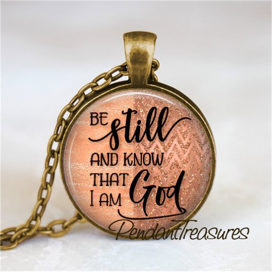 BIBLE SCRIPTURE Pendant Necklace, Be Still and Know Bible Verse Jewelry