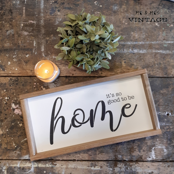 'It's so good to be home' sign