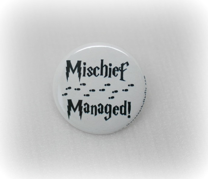 Mischief Managed - Harry Potter - Pinback Button Magnet Keychain Flatback Badge