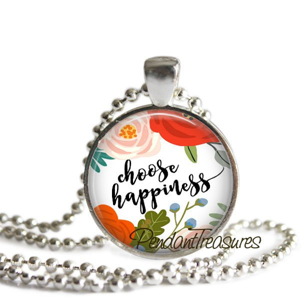 CHOOSE HAPPINESS Necklace, Happiness Pendant, Happiness Keychain, Quote Jewelry,
