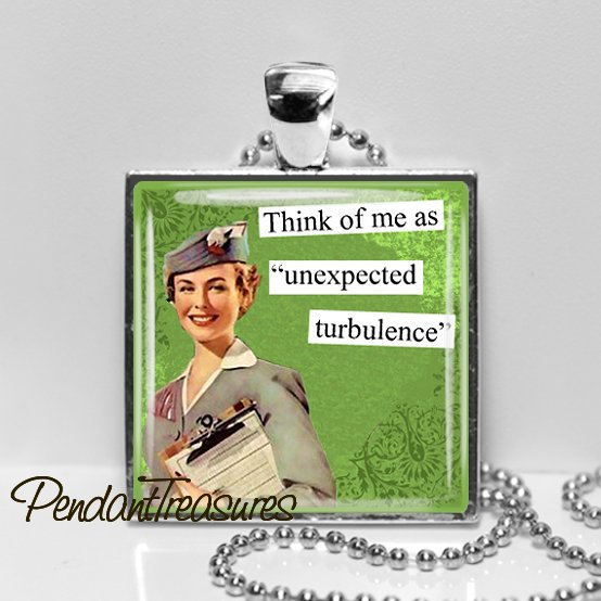 AIRLINE STEWARDESS Retro Humor Pendant Necklace, Turbulence, Gift for Traveler