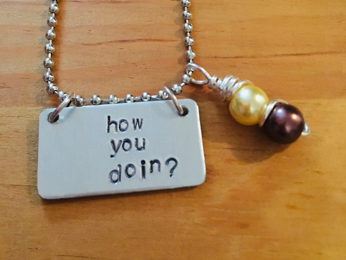 How You Doin? Necklace ~ Friends ~ comes on a ball chain