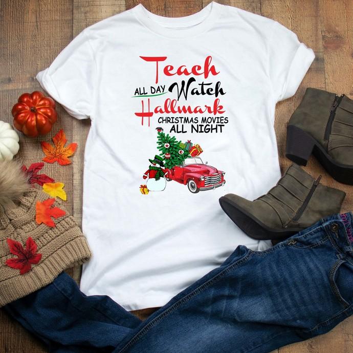 Teach all day watch hallmark christmas movies all night, hallmark, christmas
