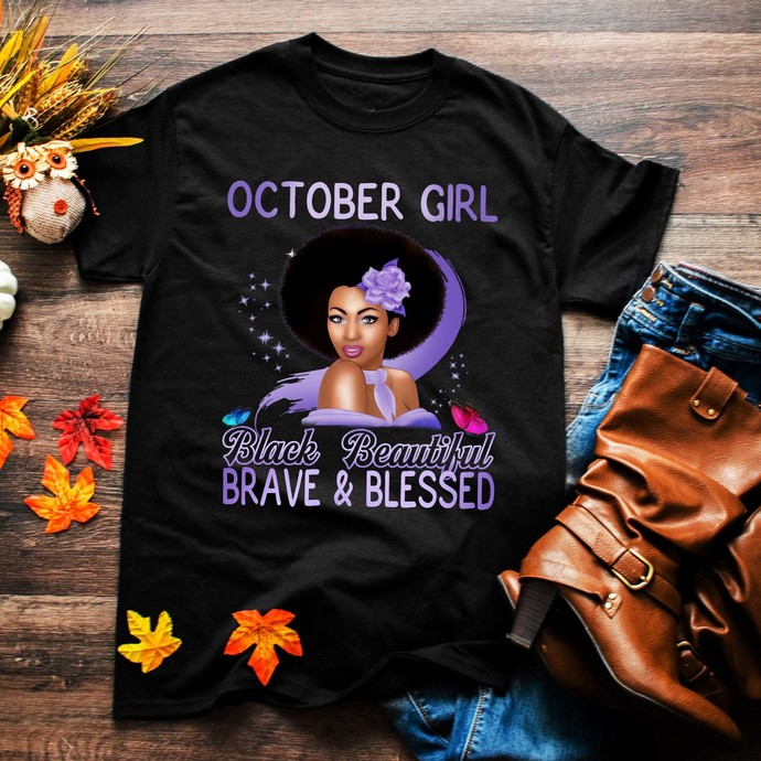 October girl, black beautiful, brave and blessed, birthday gift, happy birthday,
