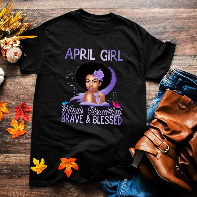 April girl, black beautiful, brave and blessed, birthday gift, happy birthday,